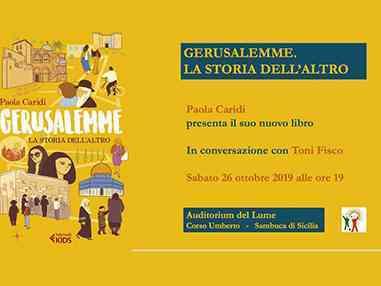 """Immagine articolo: Sambuca di S. La scrittrice e giornalista Paola Caridi presenta il suo nuovo lavoro letterario """"GERUSALEMME. La storia dell'altro"""""""