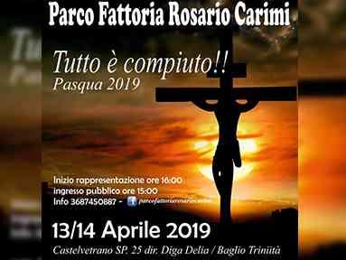 """Immagine articolo: CVetrano, il 13 e 14 Aprile presso il parco Fattoria Rosario Carimi, """"Tutto è compiuto"""", due rappresentazioni sacre in vista della Pasqua"""